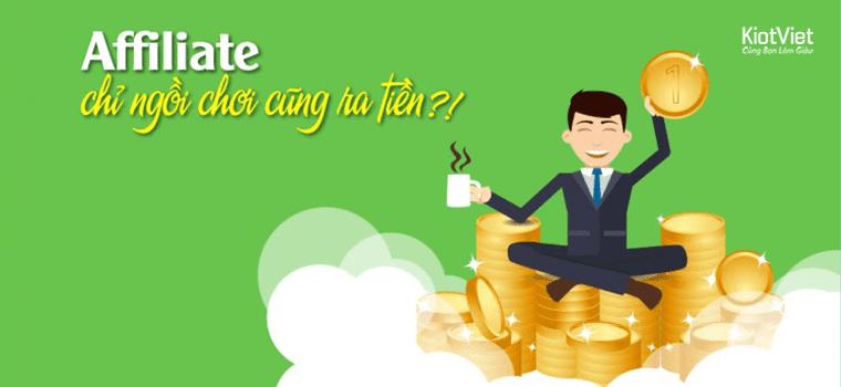 AFFILIATE – Chỉ ngồi chơi cũng ra Tiền ?!