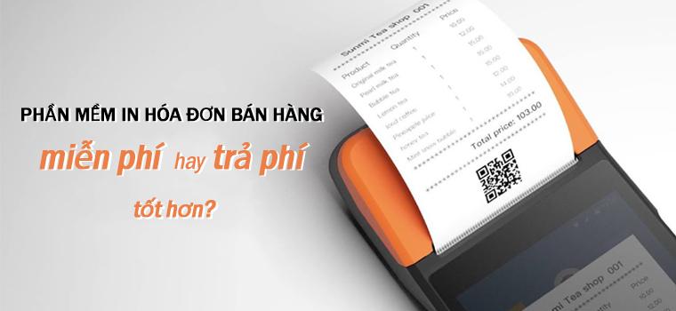 phan-mem-in-hoa-don-ban-hang-mien-phi-hay-co-phi-thi-tot-hon-1