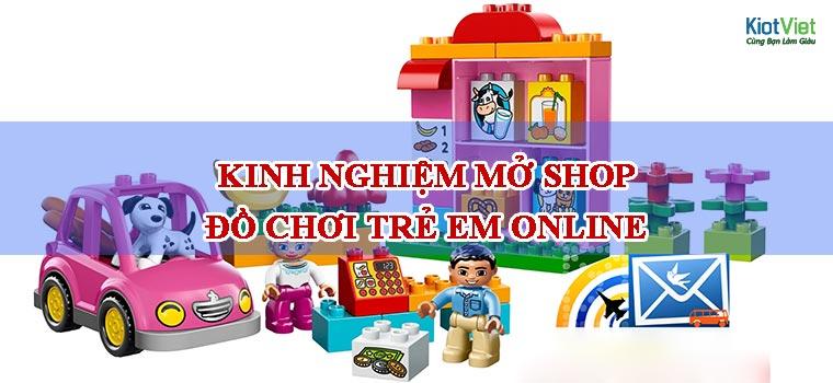 Kinh nghiệm mở shop đồ chơi trẻ em online cần nhiều kiến thức về internet
