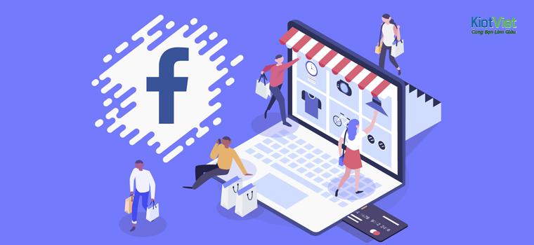 Kênh bán hàng Facebook nào là lựa chọn bạn cần