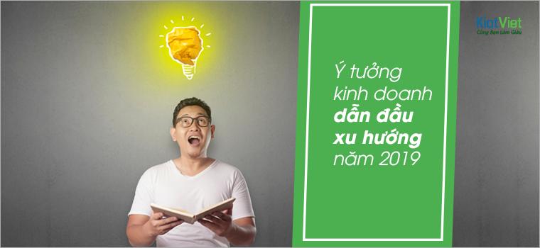 Dự đoán những ý tưởng kinh doanh dẫn đầu xu hướng 2019