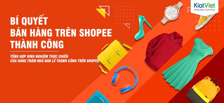 Tổng hợp 10 cách bán hàng trên Shopee thực chiến - Dễ dàng áp dụng ngay