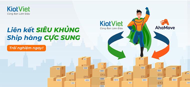KiotViet liên kết AhaMove: Tích hợp quản lý - vận chuyển siêu tốc không giới hạn đơn hàng