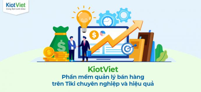 KiotViet - Phần mềm quản lý bán hàng trên Tiki chuyên nghiệp và hiệu quả