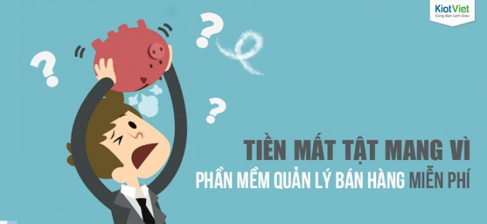 Tien-mat-tat-mang-khi-chon-phan-mem-quan-ly-ban-hang-mien-phi