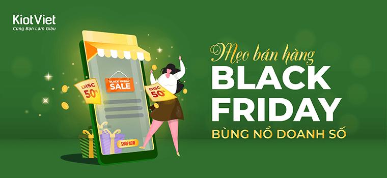 4 Mẹo bán hàng tăng doanh thu khủng mùa Black Friday giúp chủ shop kiếm bộn tiền