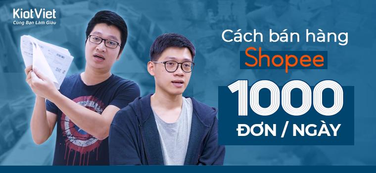 Hướng dẫn bán hàng trên Shopee thu đều tay 1000 đơn mỗi ngày