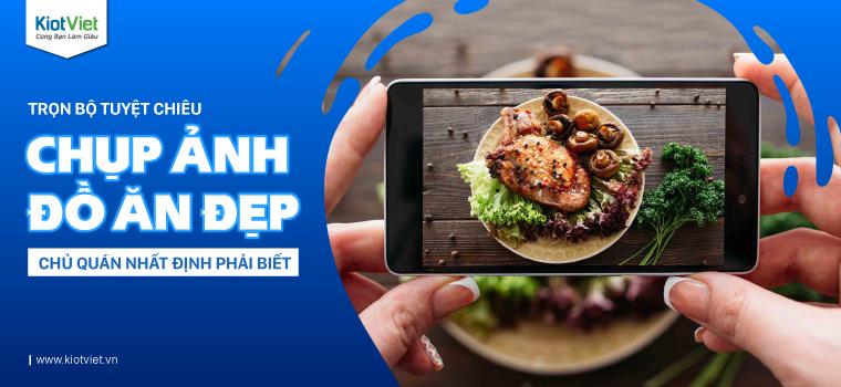 Hướng dẫn cách chụp ảnh đẹp bán đồ ăn online trên GrabFood