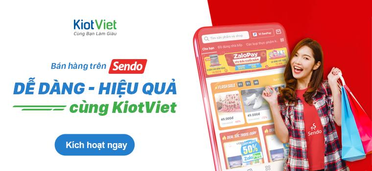Quản lý - Bán hàng trên sàn Sendo dễ dàng & hiệu quả cùng KiotViet
