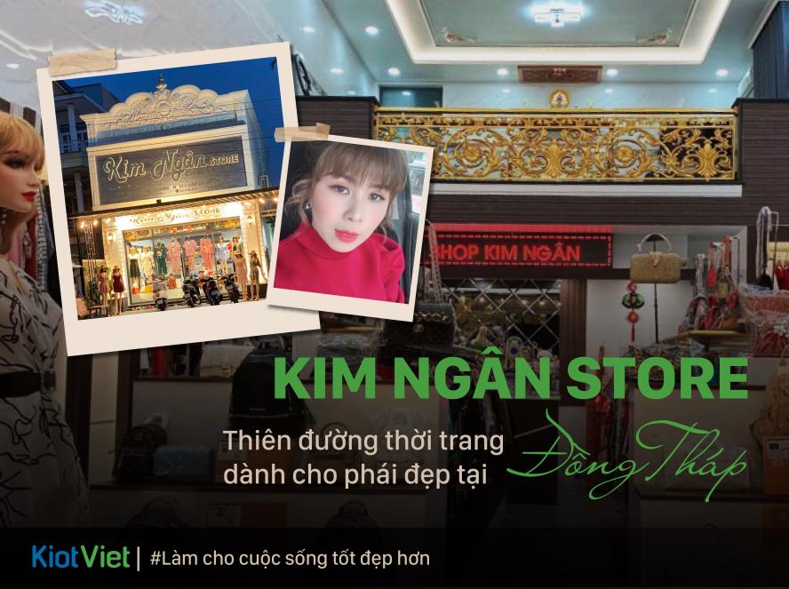 Kim Ngân Store - Thiên đường thời trang dành cho phái đẹp tại Đồng Tháp