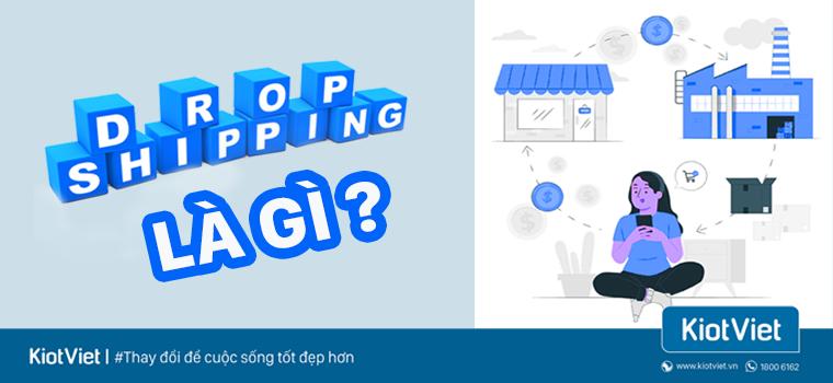 Dropshipping là gì? Có nên kinh doanh mô hình dropshipping?