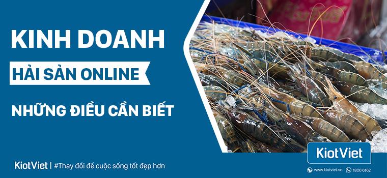 Kinh doanh hải sản online những điều cần biết