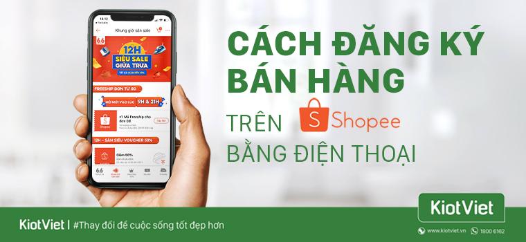 Hướng dẫn cách đăng ký bán hàng trên shopee bằng điện thoại từ A đến Z cho người mới bắt đầu