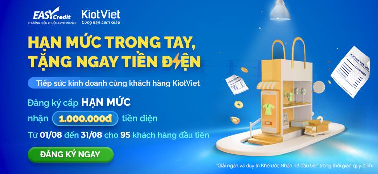 Tháng 8 vay Easy Credit trên KiotViet: Hạn mức trong tay – Tặng ngay tiền điện