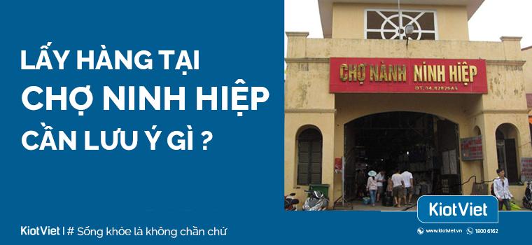 Chợ Ninh Hiệp thuộc tỉnh nào? Lấy hàng tại chợ Ninh Hiệp cần lưu ý gì ?